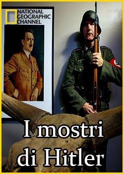 Locandina Nat Geo – I Mostri di Hitler  Streaming