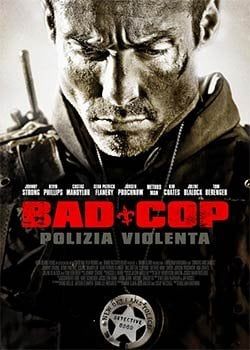 Locandina Bad Cop: Polizia Violenta  Streaming