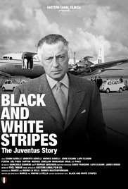 Locandina Bianconeri: Juventus Story