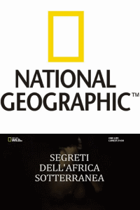 Locandina Segreti dell'Africa sotterranea  Streaming
