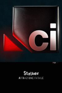Locandina CI – Stalker Attrazione fatale  Streaming