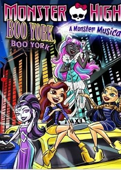 Locandina Monster High: Bu York Bu York  Streaming