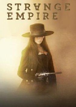 Locandina Strange Empire  Streaming Serie TV