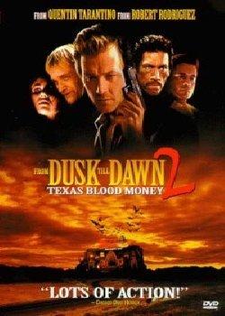 Dal tramonto all'alba 2 – Texas sangue e denaro (1999)