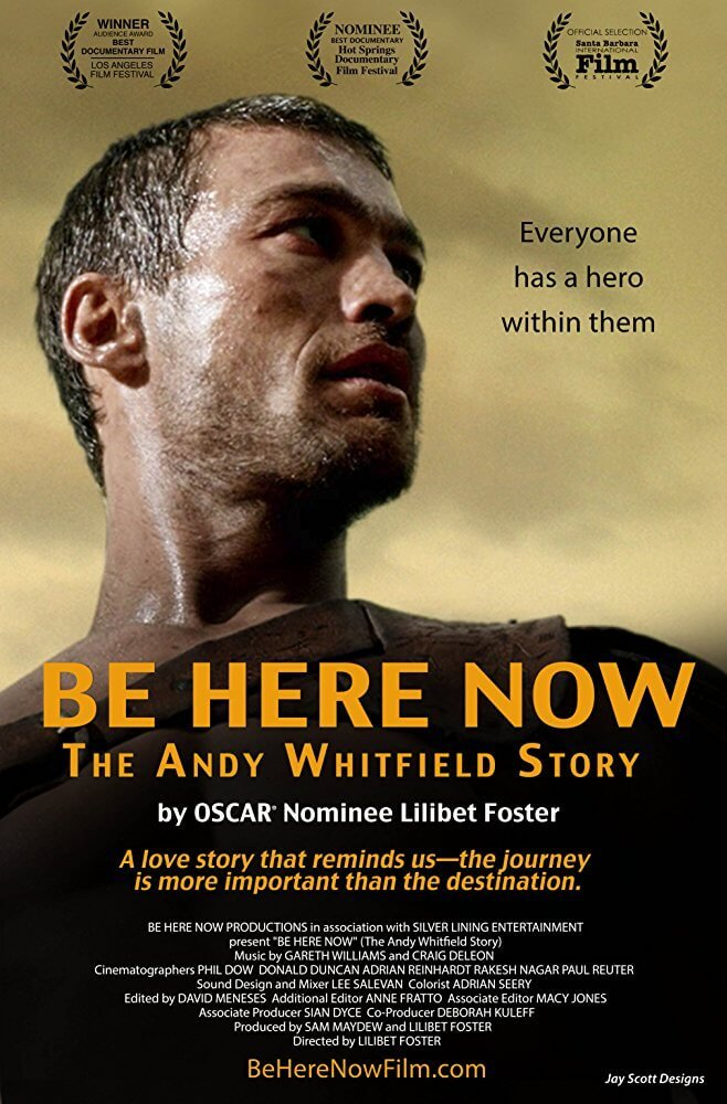 Locandina Be Here Now: La Storia di Andy Whitfield