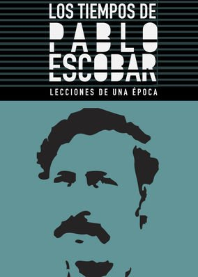 Locandina Los Tiempos de Pablo Escobar  Streaming