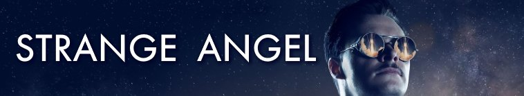 Strange Angel (2018-)