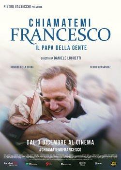 Chiamatemi Francesco – Il Papa della gente (2015)